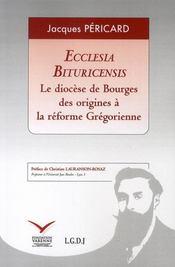 Ecclesia bituricensis ; le diocèse de bourges ; des origines à la réforme grégorienne - Intérieur - Format classique