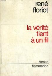 La Verite Tient A Un Fil. - Couverture - Format classique