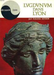 Lugdunum Dans Lyon - Couverture - Format classique