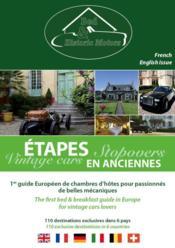 Bed and historic motors ; 1er guide européen de chambres d'hôtes pour passionnés de belles mécaniques - Couverture - Format classique
