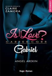 Vente livre :  Is it love ? T.1 ; Gabriel  - Angel Arekin