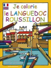Je Colorie Le Languedoc-Roussillon - Couverture - Format classique