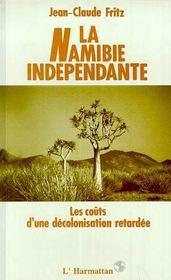 Namibie Independante.Couts D'Une Decolonisation Retard - Intérieur - Format classique