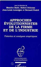 Approches Evolutionnistes De La Firme Et De L'Industrie ; Theorie Et Analyses Empiriques - Intérieur - Format classique