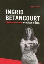 Ingrid betancourt ; histoire de coeur ou raison d'etat ? - Intérieur - Format classique