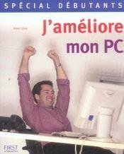 Special Debutant : J'Ameliore Mon Pc - Intérieur - Format classique