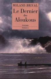 Le Dernier Des Aloukous - Couverture - Format classique