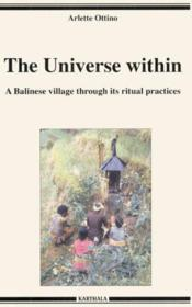 The Universe Within - A Balinese Village Through Its Ritual Practices - Couverture - Format classique