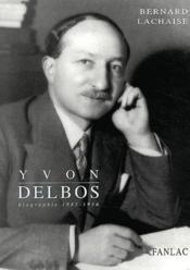 Yvon Delbos ; biographie (1885-1956) - Couverture - Format classique
