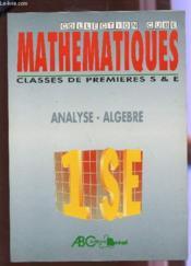 Mathematiques 1°S/E Analyse Algebre - Couverture - Format classique