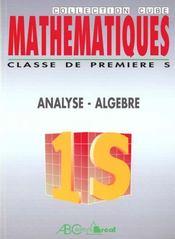 Mathematiques 1°S/E Analyse Algebre - Intérieur - Format classique