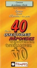40 questions réponses t.2 ; epreuve orale d'entretien, 1ère partie ; concours de professeur d'école - Couverture - Format classique