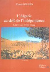 L'Algerie Au-Dela De L'Independance ; Le Pays De L'Ocre Rouge - Intérieur - Format classique