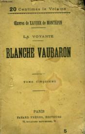 La Voyante. Tome 5 : Blanche Vaubaron. - Couverture - Format classique