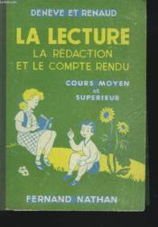 La Lecture, La Redaction Et Le Compte Rendu. Cours Moyen Et Superieur. - Couverture - Format classique