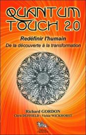 Vente  Quantum touch 2.0 ; redéfinir l'humain ; de la découverte à la transformation  - Richard Gordon - Chris Duffield - Vickie Wickhorst
