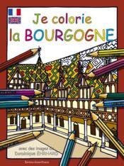 Je Colorie La Bourgogne - Couverture - Format classique