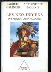 Les néo-indiens ; une religion du IIIe millénaire - Couverture - Format classique