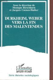 Durkheim, Weber ; vers la fin des malentendus - Couverture - Format classique