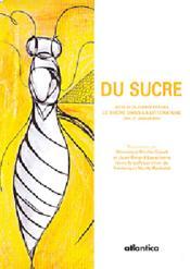 Du sucre ; actes de la journée d'études le sucre dans la littérature (pau, 21 janvier 2005) - Couverture - Format classique