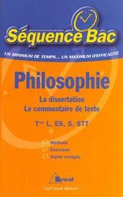 Philosophie ; terminales series generales et technologiques ; la dissertation ; le commentaire de texte - Intérieur - Format classique