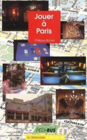 Jouer A Paris - Couverture - Format classique