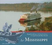 Le Mississippi ; Du Golfe Du Mexique A La Nouvelle Orleans ; Le Voyage De Joseph Mace-Scaron - Intérieur - Format classique