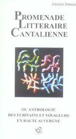 Promenade Litteraire Cantalienne Ou Anthologie Des Ecrivains Et Voyageurs En Haute Auvergne - Intérieur - Format classique