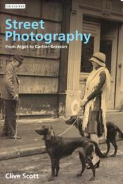 Street photography from brassai to cartier-bresson /anglais - Couverture - Format classique