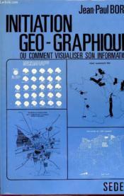Initiation Geo-Graphique - Couverture - Format classique