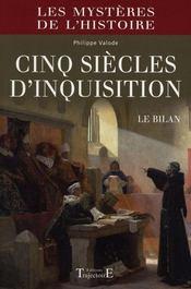 Cinq siècles d'inquisition ; le bilan - Intérieur - Format classique