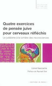 Quatre exercices de pensee juive pour cerveaux reflechis ; du judaisme a la lumiere des neurosciences - Intérieur - Format classique