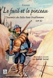 Le fusil et le pinceau ; souvenirs du poilu René Prud'homme, 124e RI - Couverture - Format classique