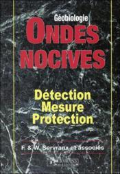 Ondes Nocives - Detection - Mesure - Protection - Couverture - Format classique