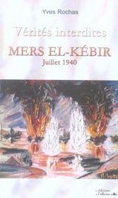 Verites Interdites : Mers El-Kebir, Juillet 1940 - Intérieur - Format classique