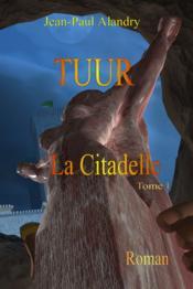 Tuur ; la citadelle t.1 - Couverture - Format classique