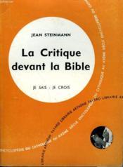 La Critique Devant La Bible. Collection Je Sais-Je Crois N° 63. Encyclopedie Du Catholique Au Xxeme. - Couverture - Format classique