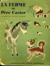 La Ferme Du Pere Castor. Albums Du Pere Castor. - Couverture - Format classique