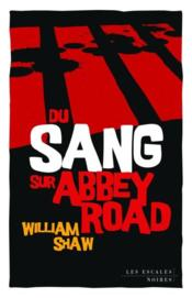 Vente  Du sang sur Abbey Road  - William Shaw