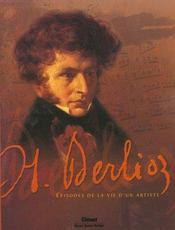 Hector Berlioz ; Episodes De La Vie D'Un Artiste - Intérieur - Format classique