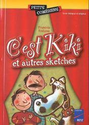C'est Kiki ; et autres sketches ; 6/8 ans - Intérieur - Format classique