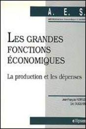 Les Grandes Fonctions Economiques La Production Et Les Depenses - Intérieur - Format classique
