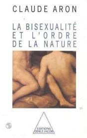 La Bisexualite Et L'Ordre De La Nature - Couverture - Format classique