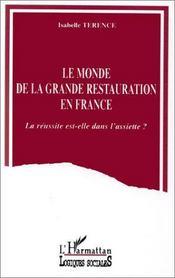 La mode de la grande restauration en France ; la réussite est-elle dans l'assiette ? - Intérieur - Format classique