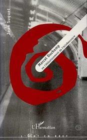 Marcel Duchamp Ou L'Eblouissement De L'Eclaboussure - Intérieur - Format classique