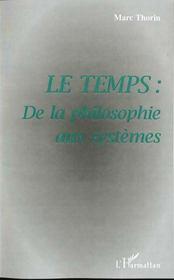Le Temps ; De La Philosophie Aux Systemes - Intérieur - Format classique