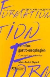 Le Reflux Gastro-Oesophagien : Conceptions Actuelles - Couverture - Format classique