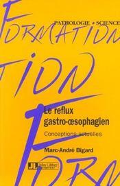 Le Reflux Gastro-Oesophagien : Conceptions Actuelles - Intérieur - Format classique