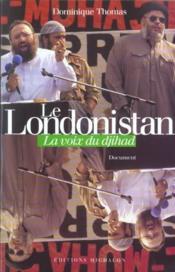 Le londonistan ; la voix du djihad - Couverture - Format classique