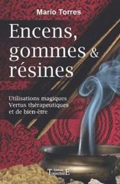 Encens, gommes et résines ; utilisations magiques, vertus thérapeutiques et de bien-être - Couverture - Format classique
